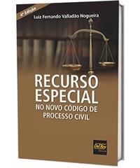 Recurso Especial - No Novo Código de Processo Civil 4ª ed